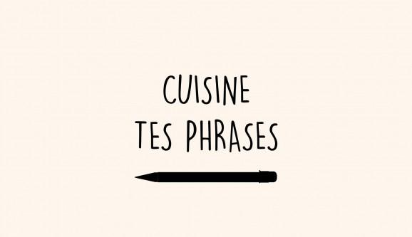 Cuisine tes phrases